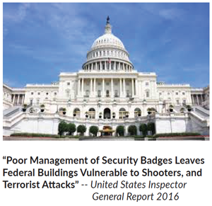 """Poor Management of Security Badges Leaves Federal Buildings Vulnerable to Shooters, and Terrorist Attack"""